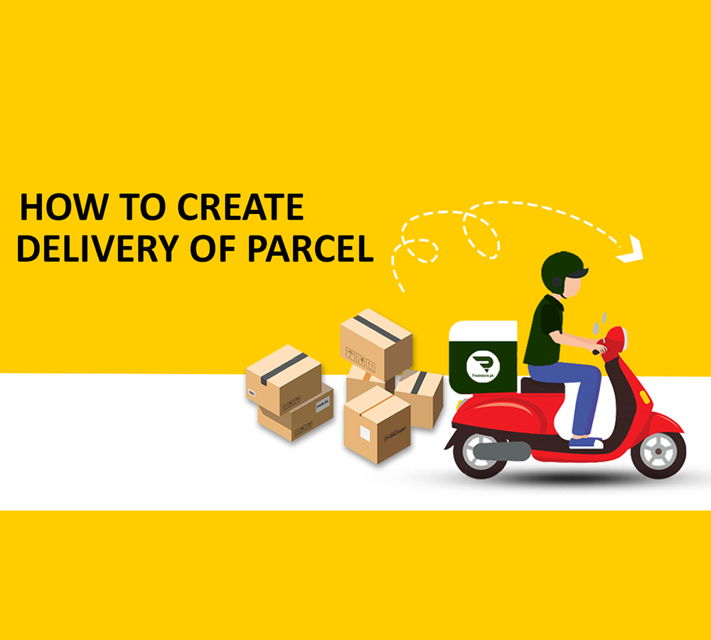 How to Create Delivery of your Parcels on Freshstore.pk