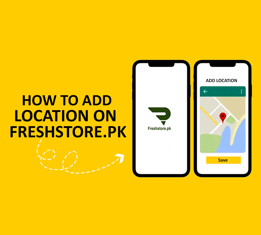 How to add Location on FreshStore.pk
