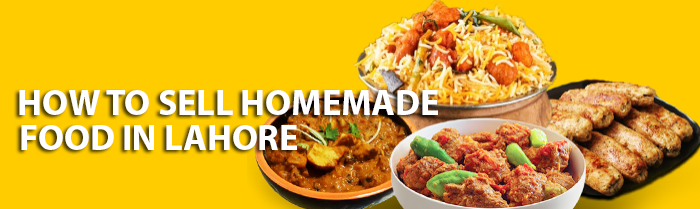 How to Sell Homemade Food in Lahore
